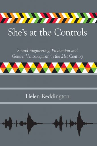 She's at the Controls Sound Engineering, Production and Gender Ventriloquism in the 21st Century
